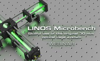 Webinar: LINOS Microbench - Skillful Use of the Original 30 mm Optical Cage System